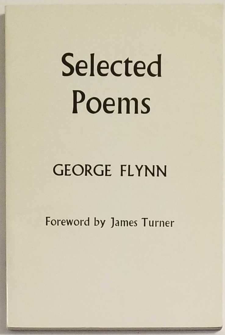 SELECTED POEMS. George Flynn.