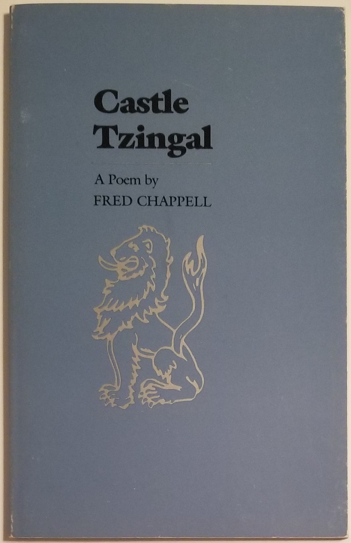 CASTLE TZINGAL. Fred Chappell.