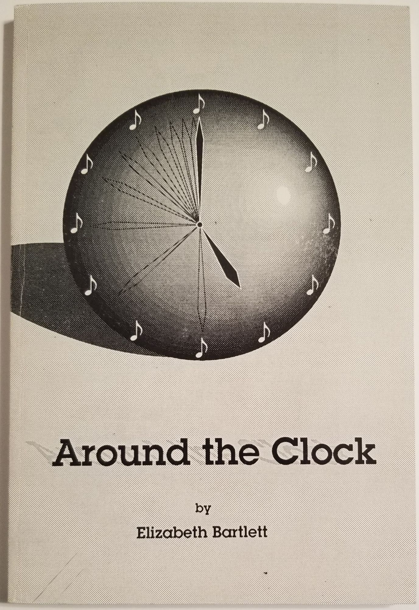 AROUND THE CLOCK. Elizabeth Bartlett.