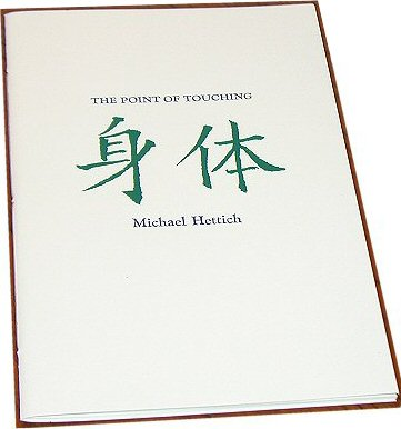 THE POINT OF TOUCHING. Michael Hettich.