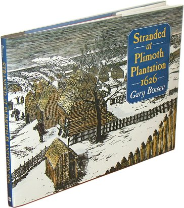 STRANDED AT PLIMOTH PLANTATION 1626. Words & Woodcuts by Gary Bowen. Gary Bowen.