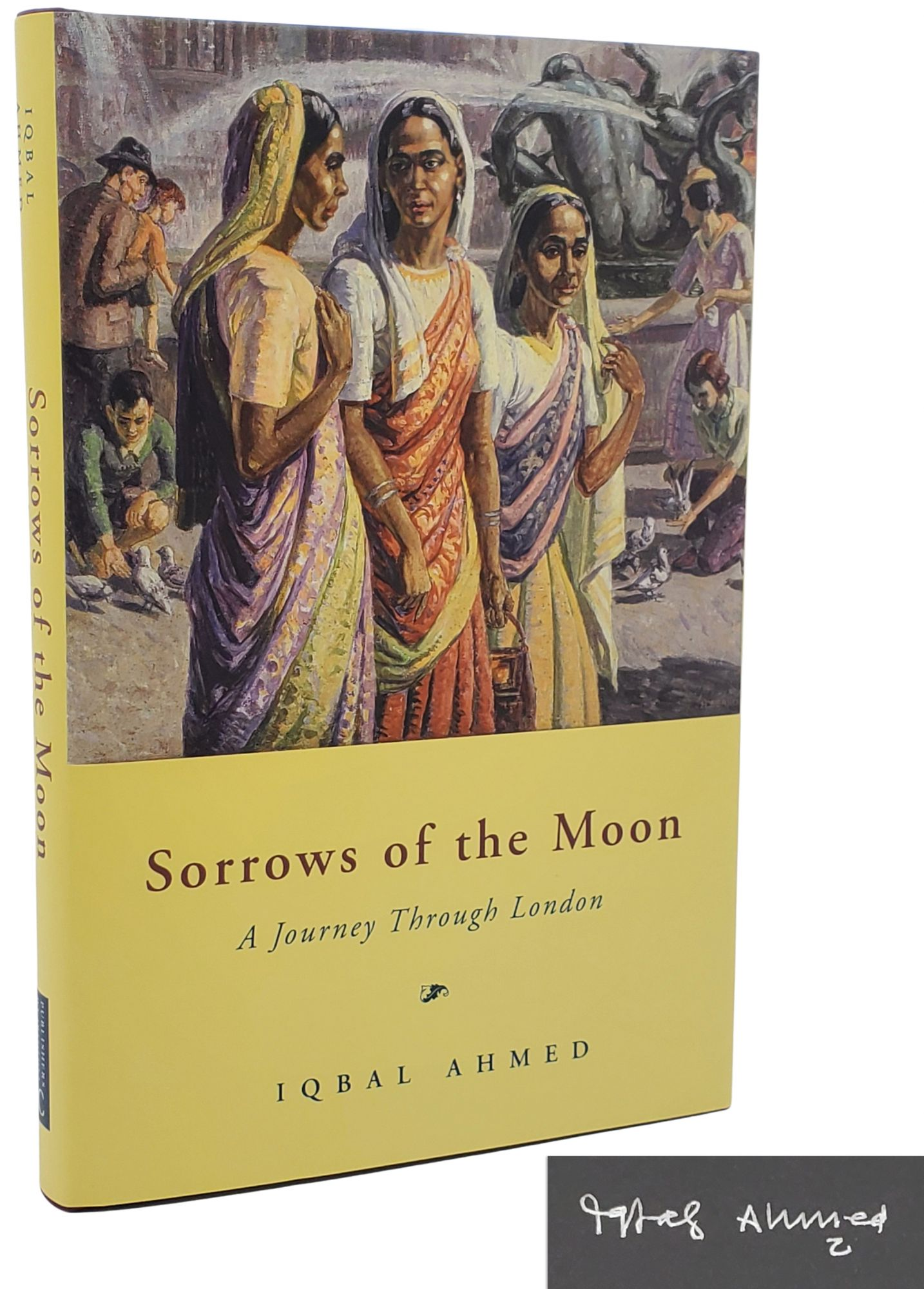 SORROWS OF THE MOON. A Journey Through London. Iqbal Ahmed.