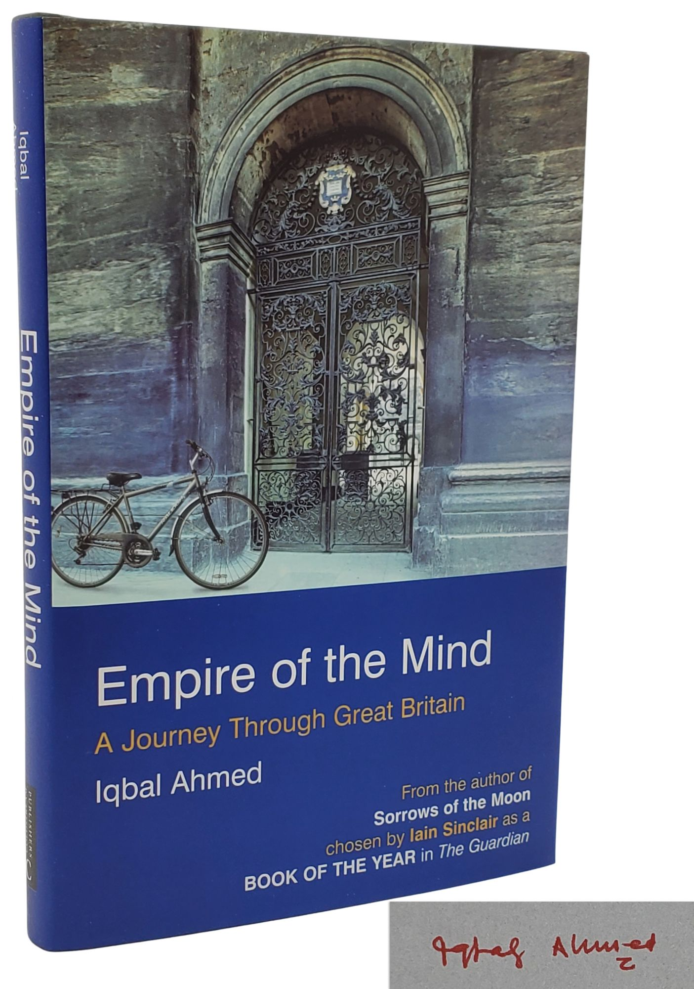 EMPIRE OF THE MIND. A Journey Through Great Britain. Iqbal Ahmed.
