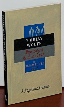 TWO BOYS AND A GIRL. Tobias Wolff.