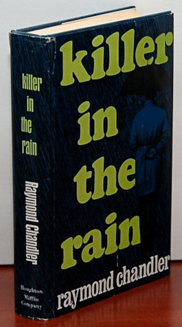 KILLER IN THE RAIN. Introduction by Philip Durham. Raymond Chandler.