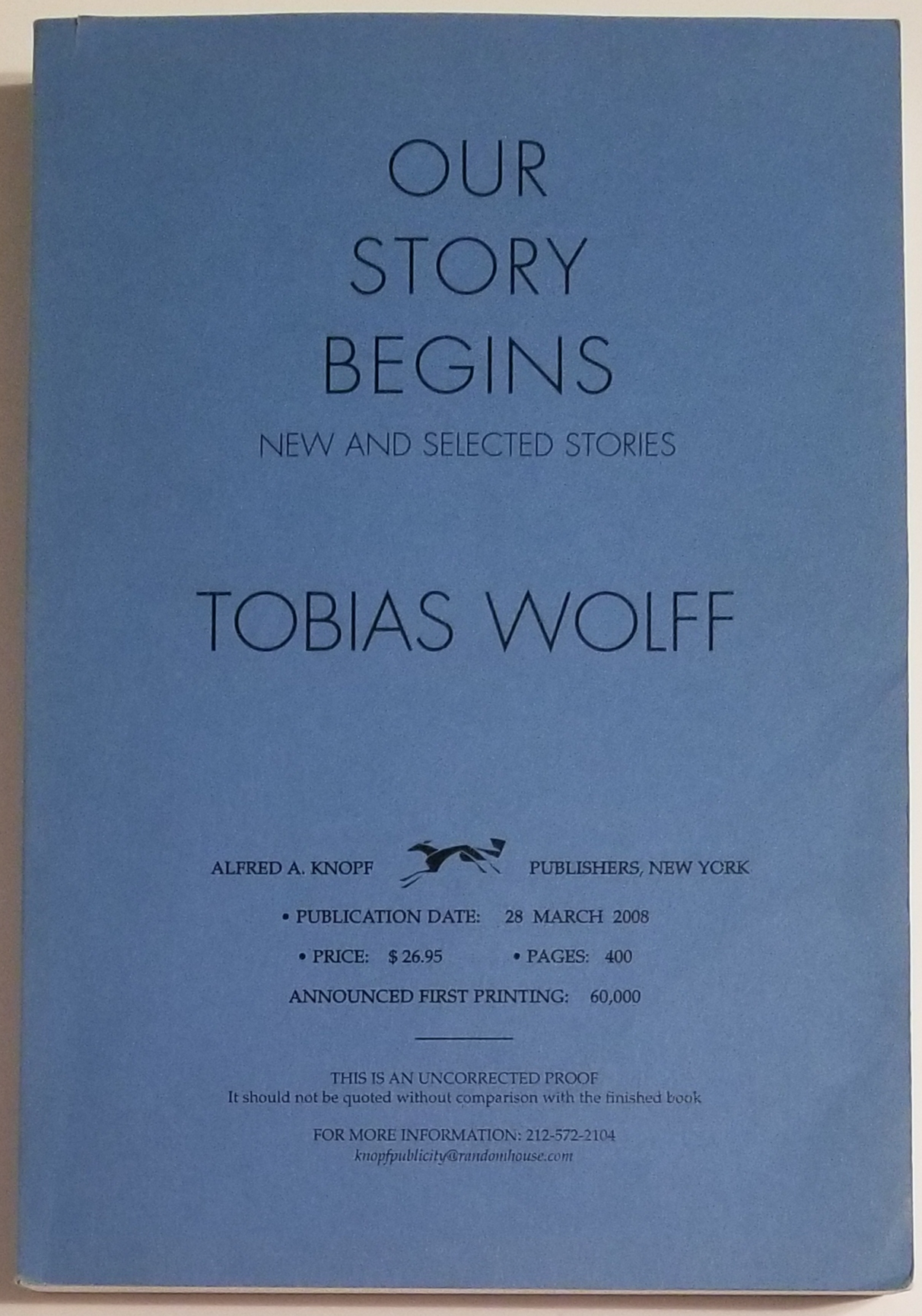 OUR STORY BEGINS. New and Selected Stories. Tobias Wolff.