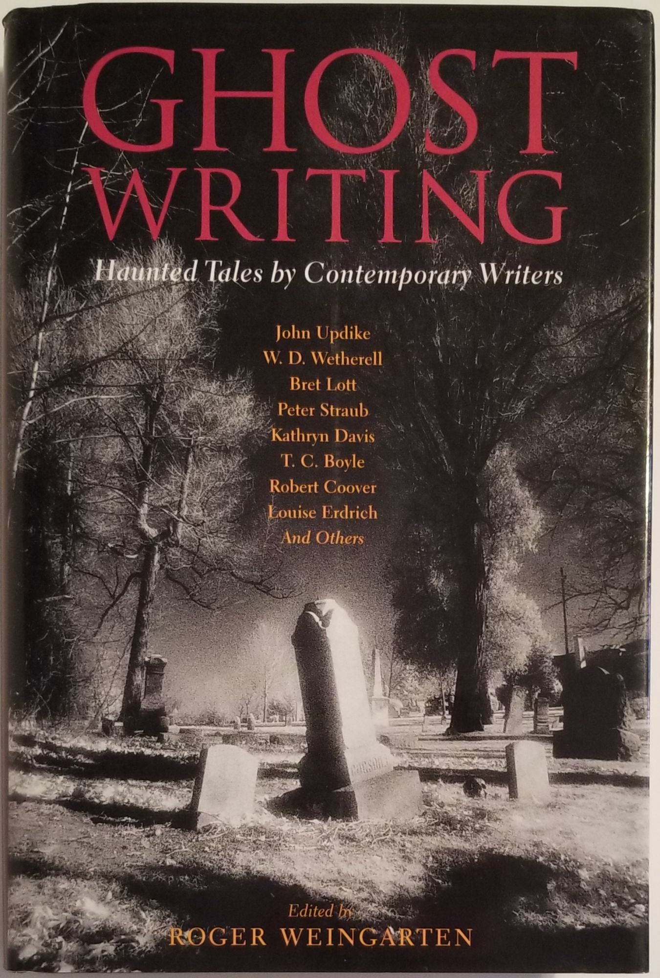 GHOST WRITING. Haunted Tales by Contemporary Writers. Roger Weingarten.