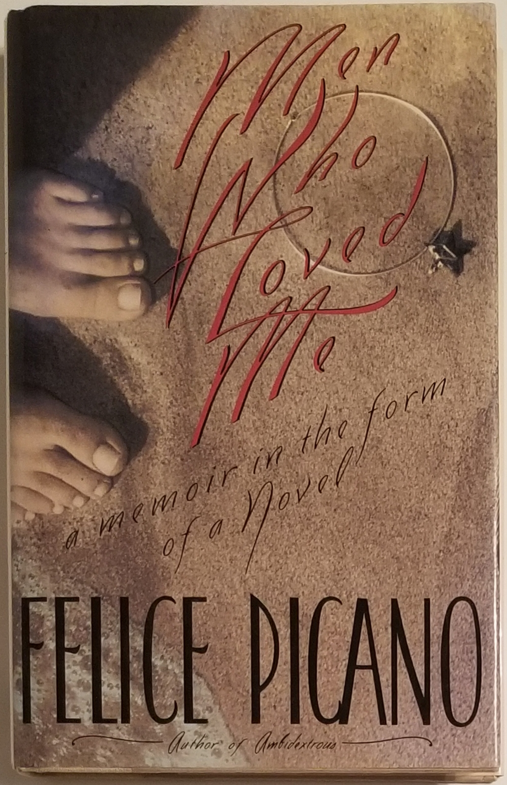 MEN WHO LOVED ME. A Memoir in the Form of a Novel. Felice Picano.