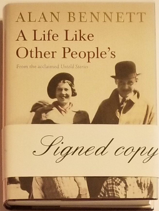A LIFE LIKE OTHER PEOPLE'S. Alan Bennett.