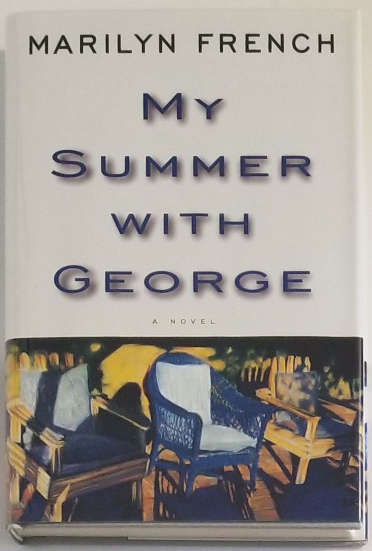 MY SUMMER WITH GEORGE. Marilyn French.