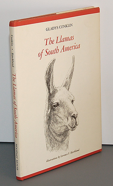 THE LLAMAS OF SOUTH AMERICA. Illustrations by Lorence F. Bjorklund. Gladys Conklin.