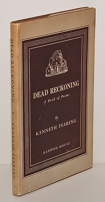 DEAD RECKONING. A Book of Poems. Kenneth Fearing.