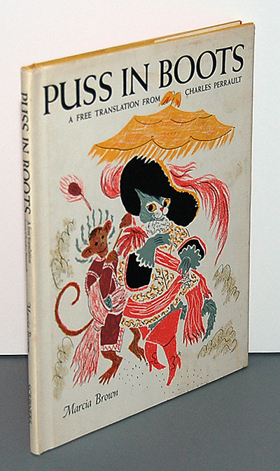 PUSS IN BOOTS. A Free Translation from the French of Charles Perrault and Illustrated by Marcia Brown. Marcia Brown, illustrator.