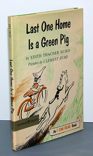 LAST ONE HOME IS A GREEN PIG. Pictures by Clement Hurd. Edith Thacher Hurd, Clement Hurd.