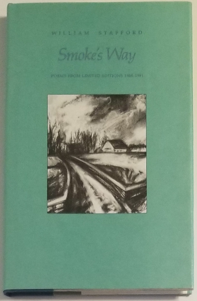 SMOKE'S WAY: POEMS FROM LIMITED EDITIONS 1968-1981. William Stafford.