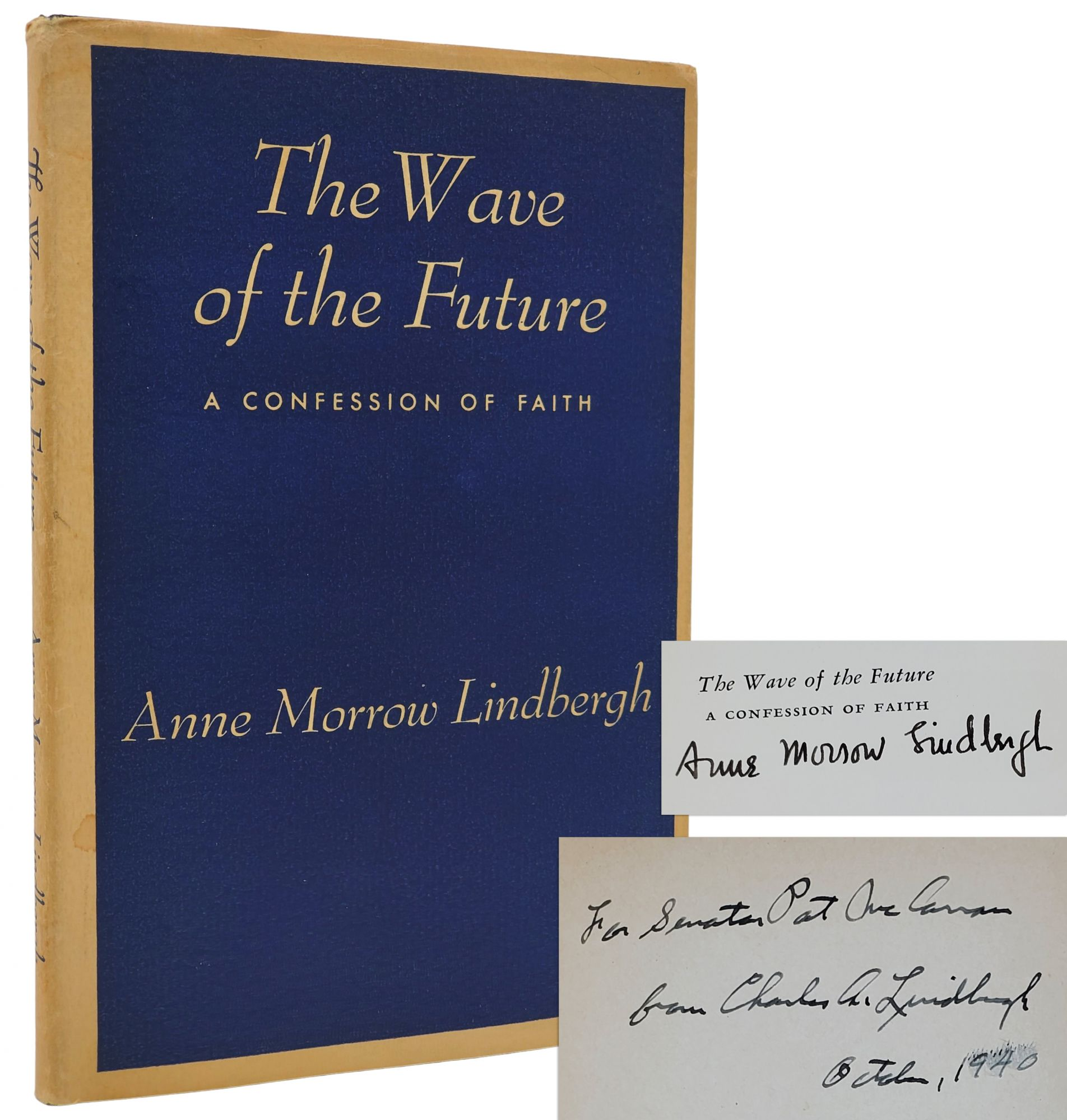 THE WAVE OF THE FUTURE. A Confession of Faith. [SIGNED BY BOTH]. Charles Lindbergh, Anne Morrow Lindbergh.