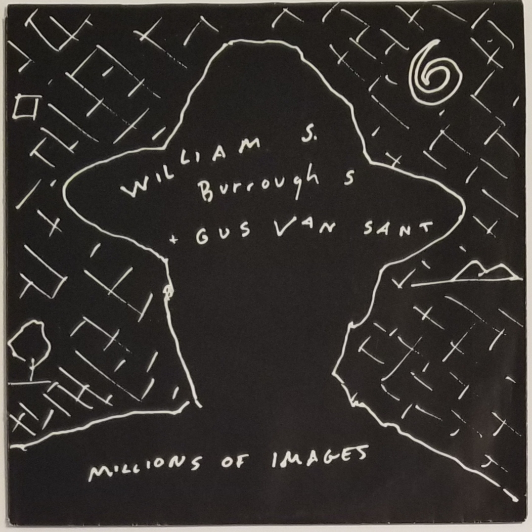 MILLIONS OF IMAGES/ THE HIPSTER BE-BOP JUNKIE. Words by Burroughs and Music by Gus Van Sant. William S. Burroughs.