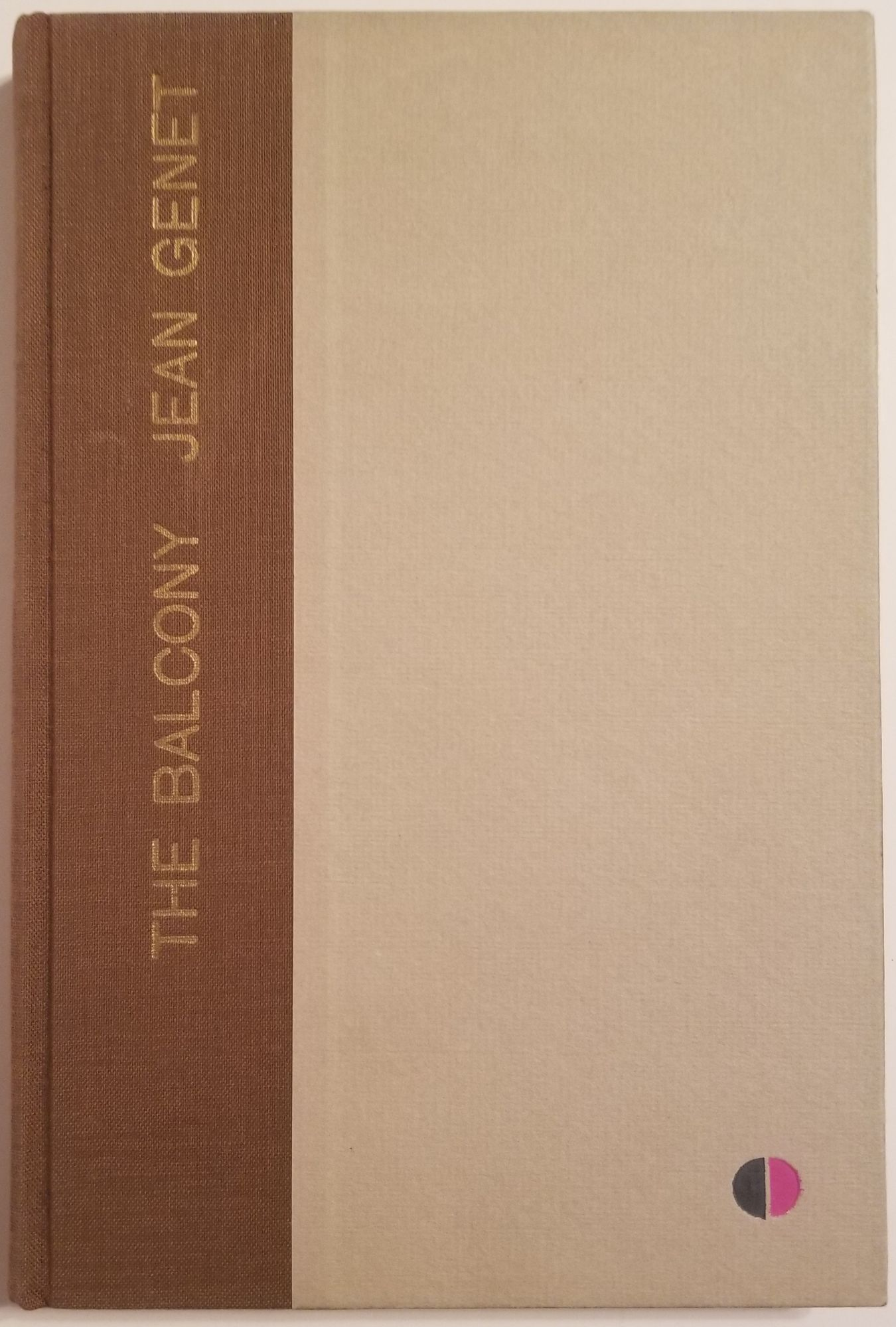 THE BALCONY. A Play in Nine Scenes. Translated by Bernard Frechtman. Jean Genet.