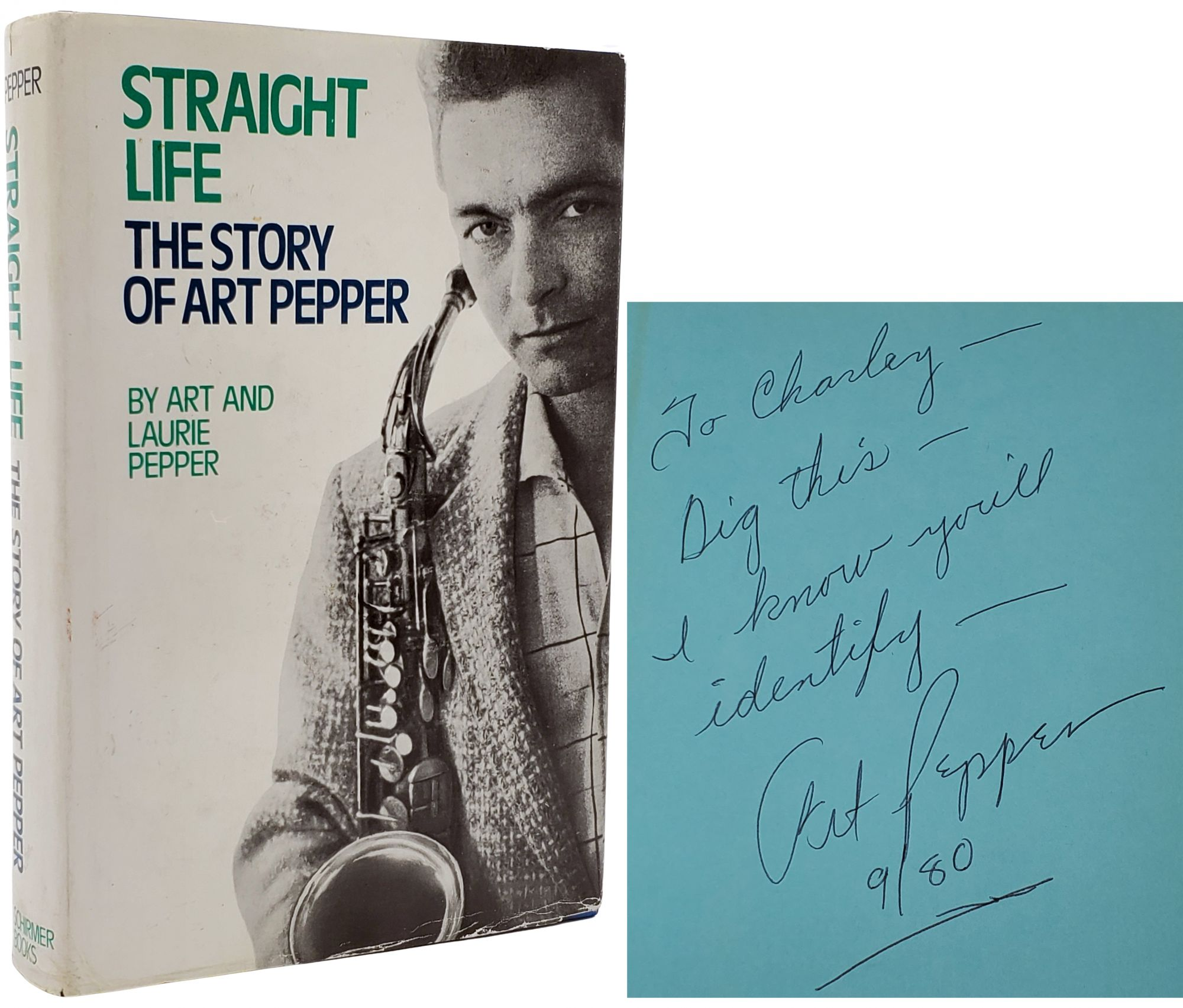 STRAIGHT LIFE. The Story of Art Pepper. Art and Laurie Pepper.