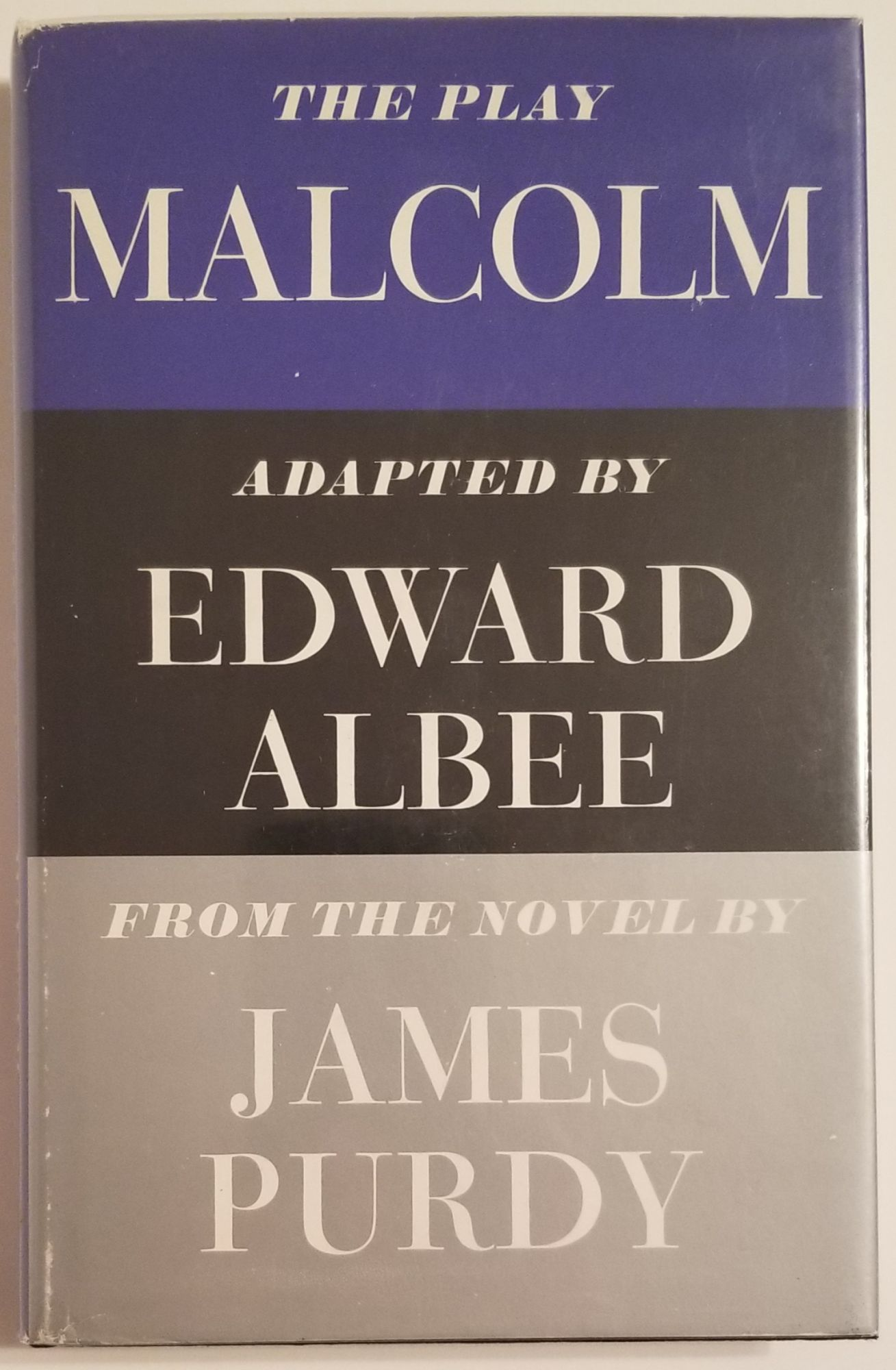 MALCOLM The Play. Adapted from the novel by James Purdy. Edward Albee.