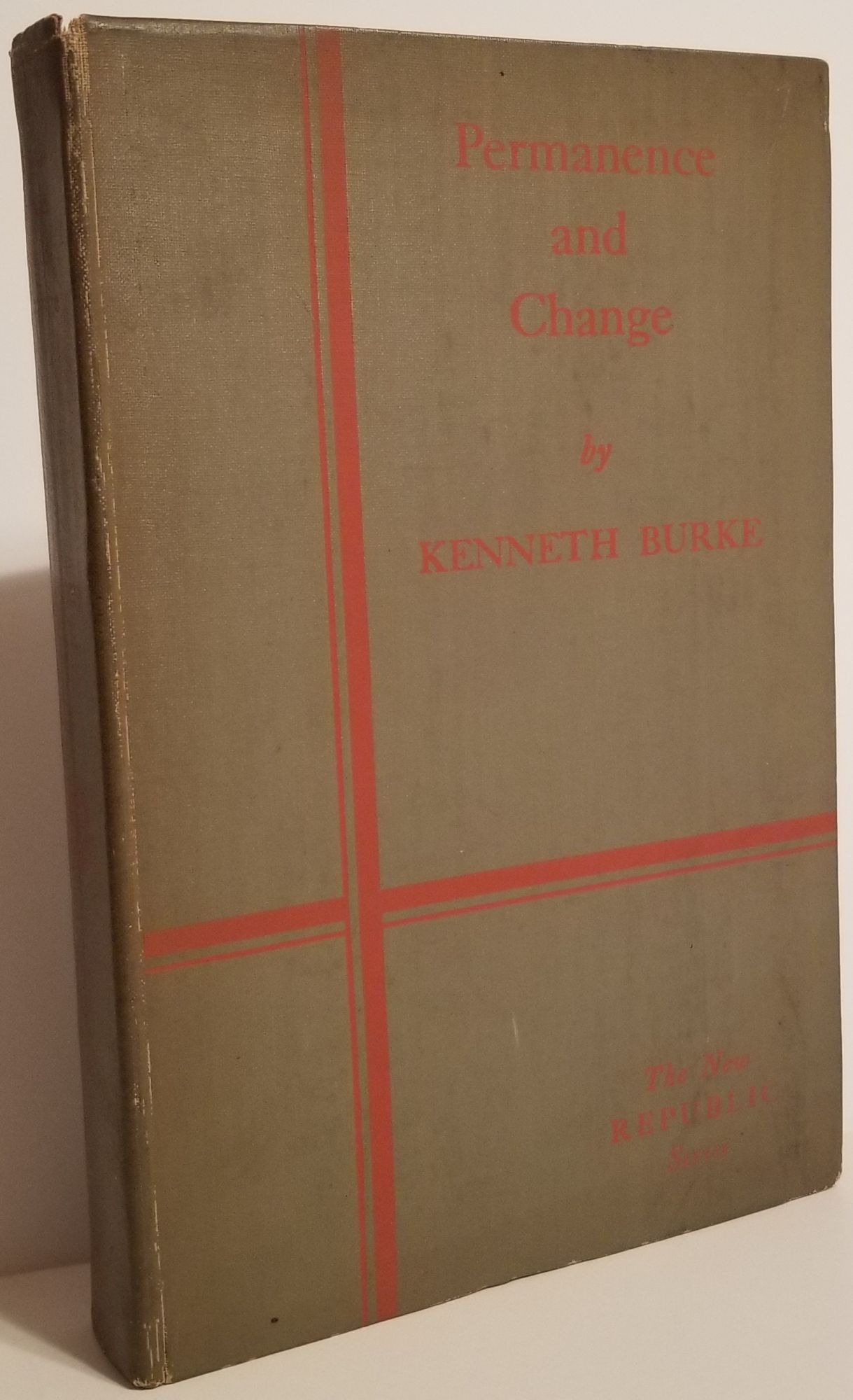 PERMANENCE AND CHANGE: An Anatomy of Purpose. Kenneth Burke.