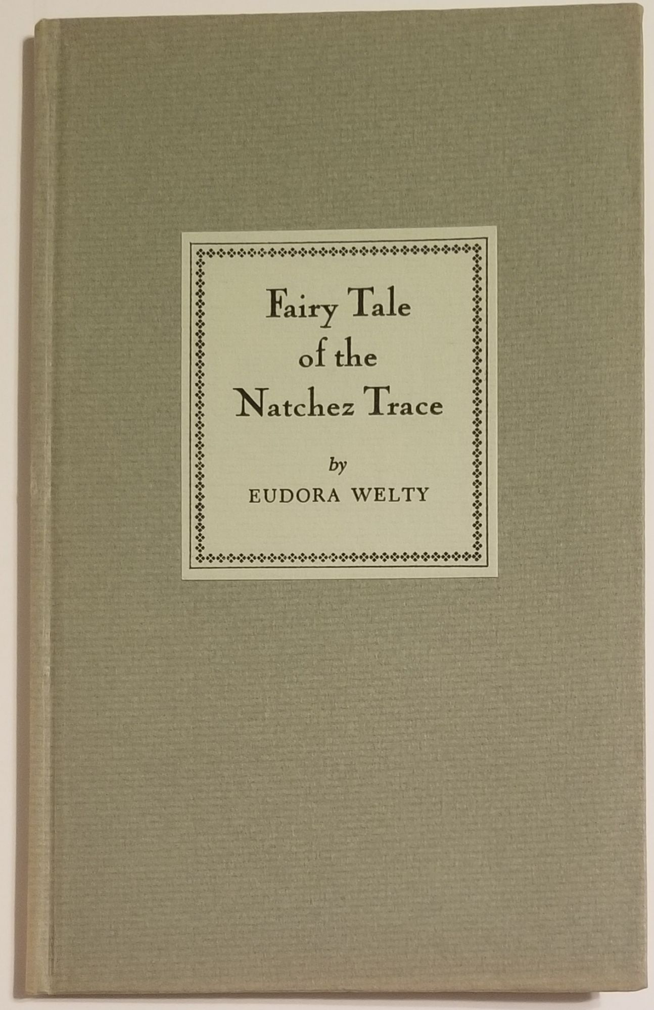 FAIRY TALE OF THE NATCHEZ TRACE. Eudora Welty.
