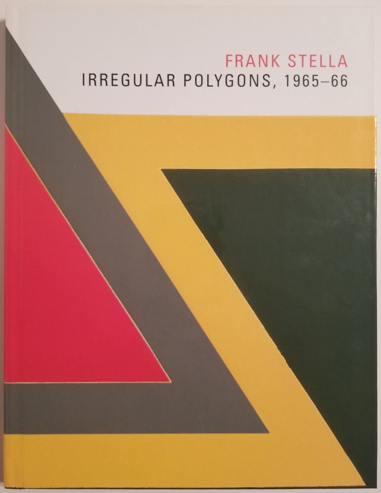 FRANK STELLA: Irregular Polygons, 1965-66. Catalogue of an Exhibition of Stella works at the Hood Museum of Art at Dartmouth College. Frank Stella, Brian P. Kennedy.
