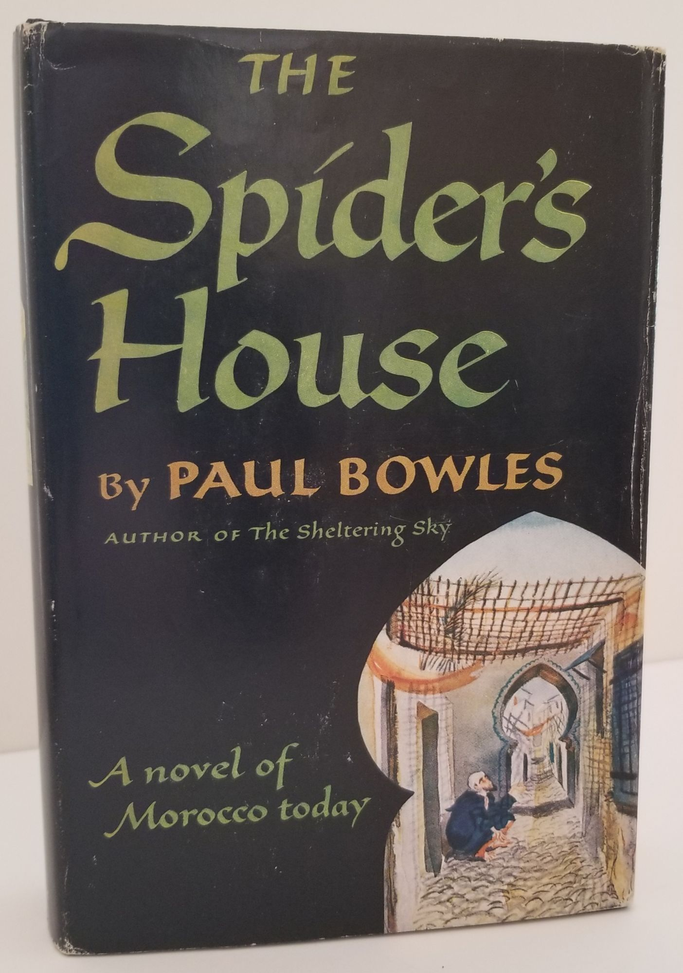THE SPIDER'S HOUSE [INSCRIBED BY AUTHOR]. Paul Bowles.