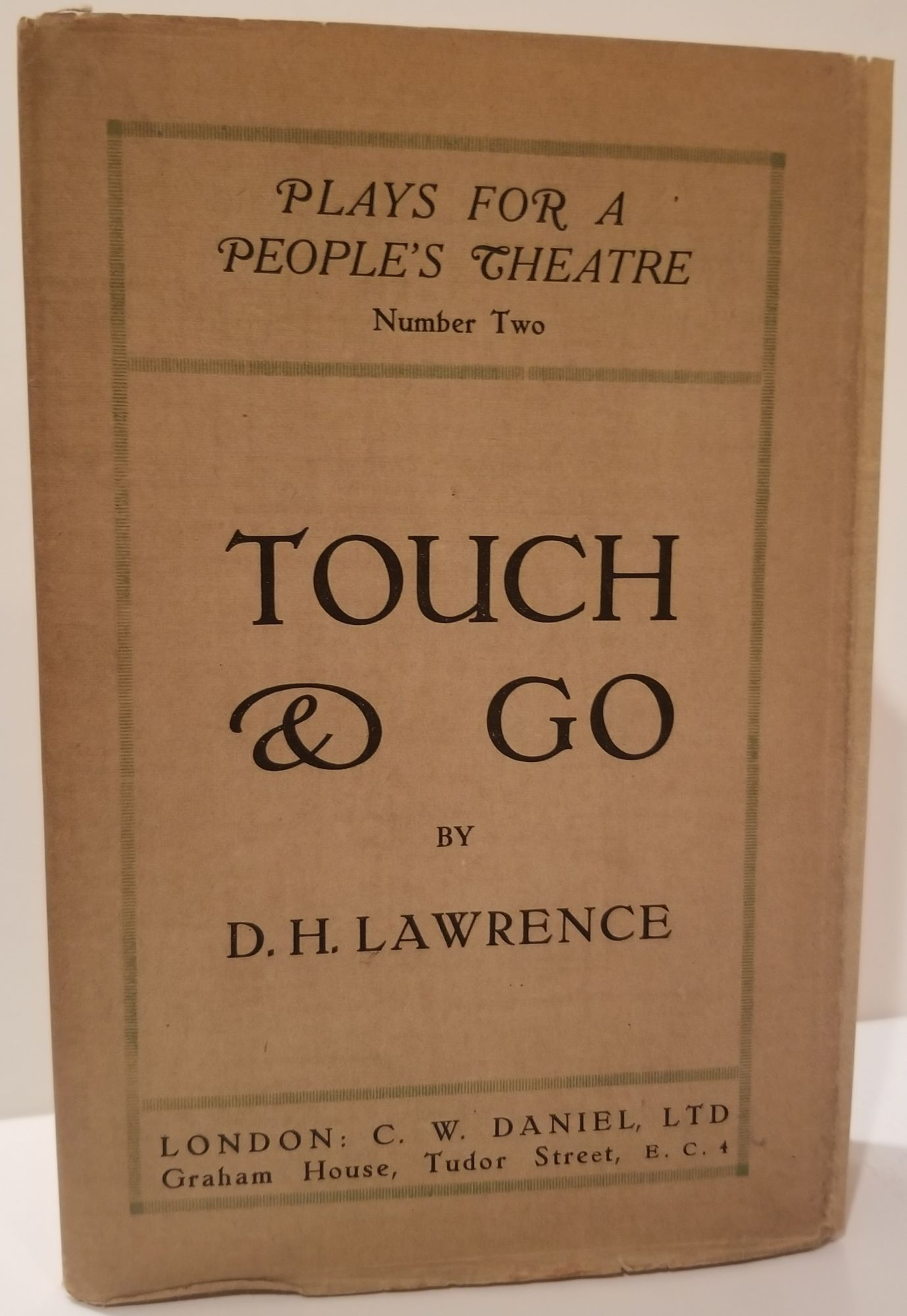 TOUCH AND GO. A Play. D. H. Lawrence.