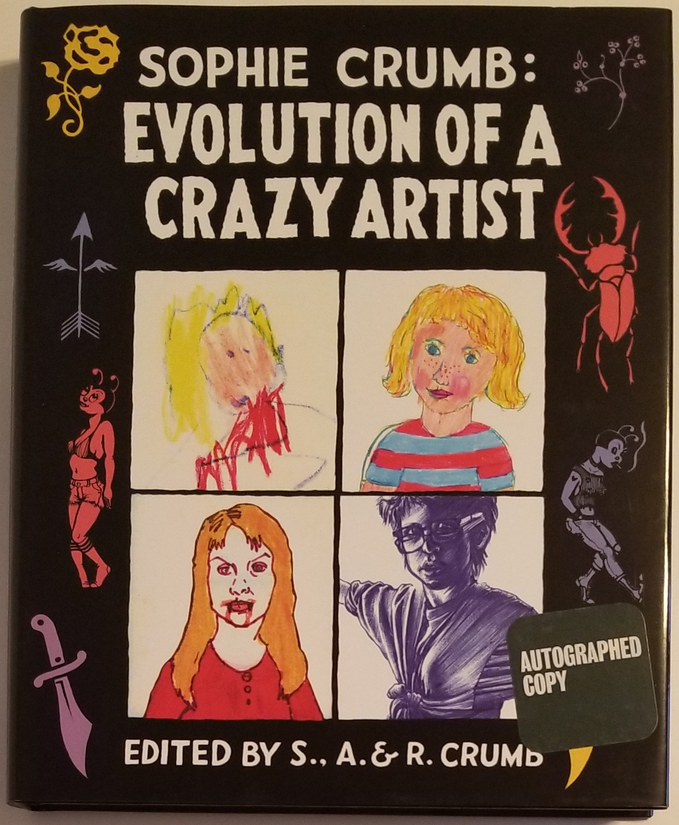 EVOLUTION OF A CRAZY ARTIST. Edited by S., A. & R. Crumb. Sophie Crumb.