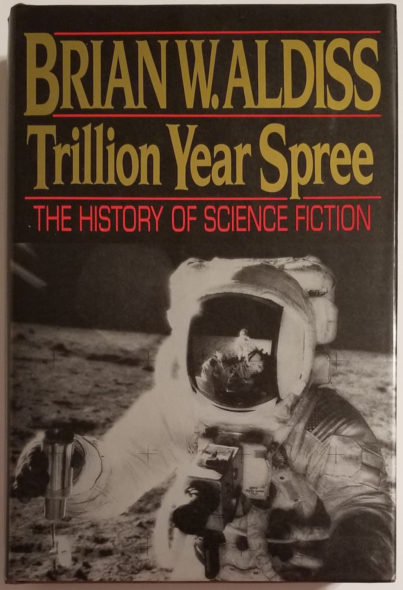 TRILLION YEAR SPREE: The History of Science Fiction. Brian W. Aldiss, with David Wingrove.