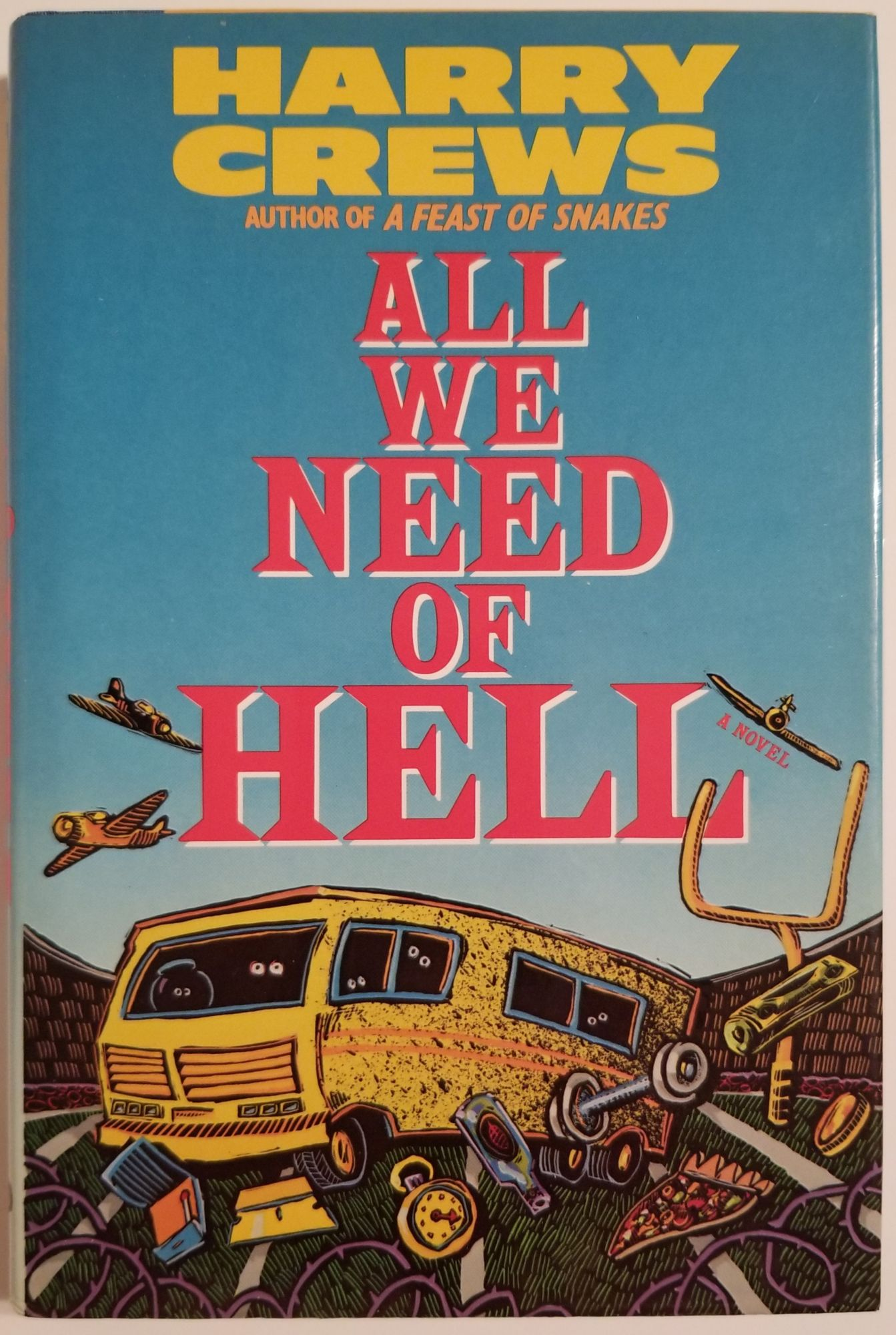 ALL WE NEED OF HELL. Harry Crews.