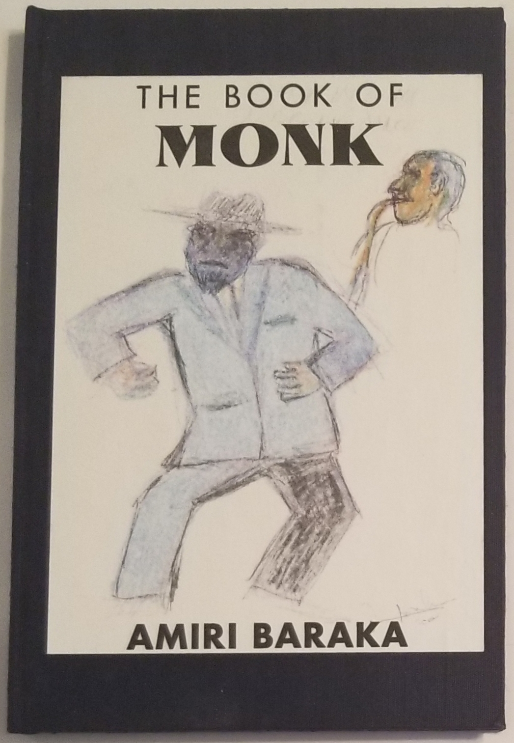 THE BOOK OF MONK[1/10 SPECIAL SIGNED HARDCOVER COPIES]. Amiri Baraka, aka LeRoi Jones.
