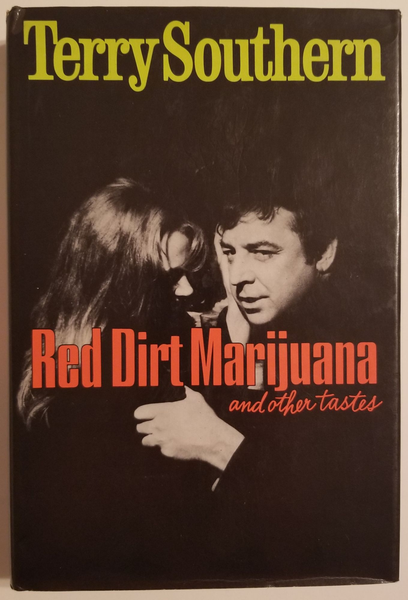 RED DIRT MARIJUANA and Other Tastes [INSCRIBED TO JILL KREMENTZ]. Terry Southern.