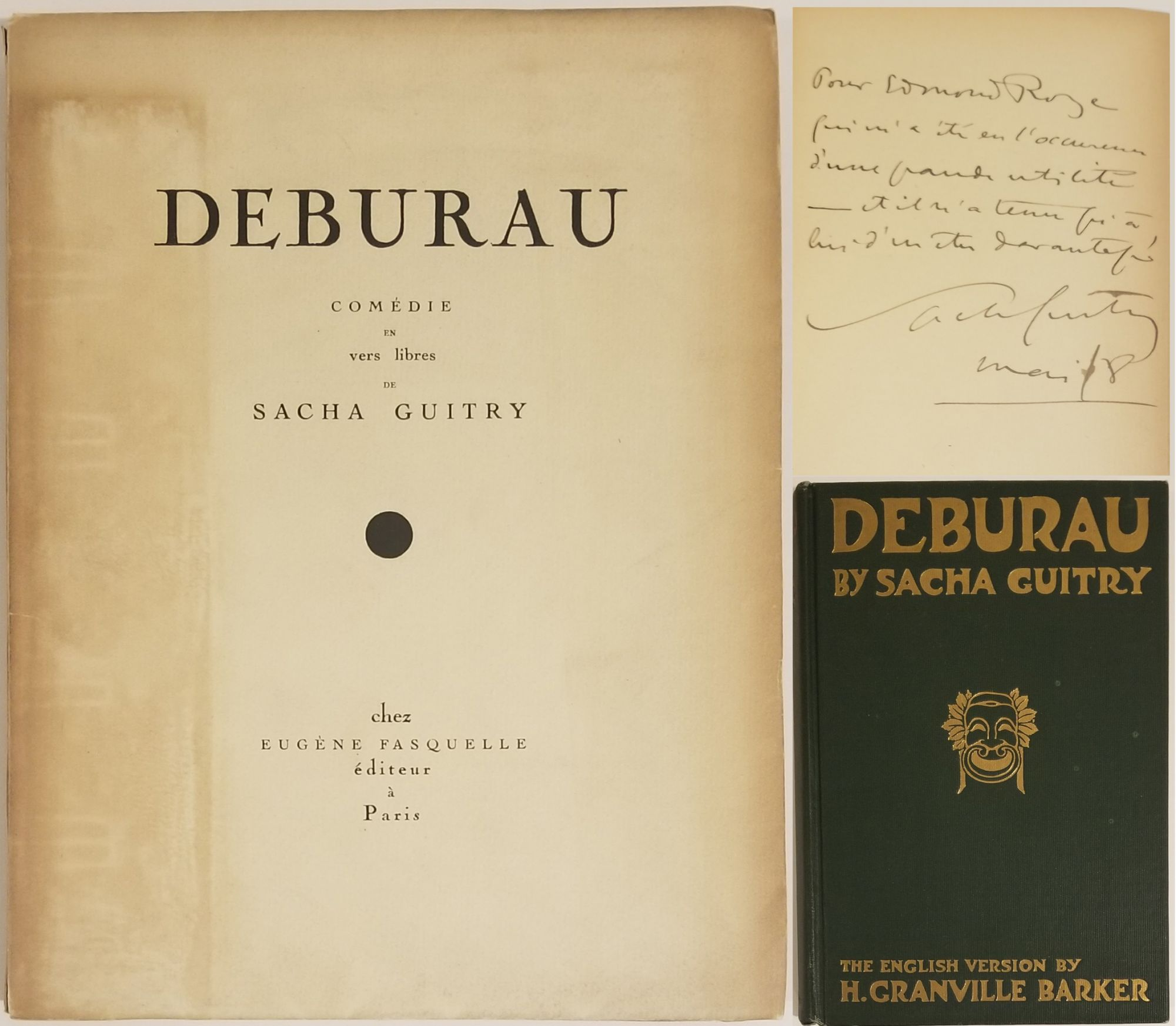 DEBURAU (INSCRIBED ASSOCIATION COPY of the 1918 French Trade Edition, and a copy the 1921 English Translation Edition). Sacha Guitry.