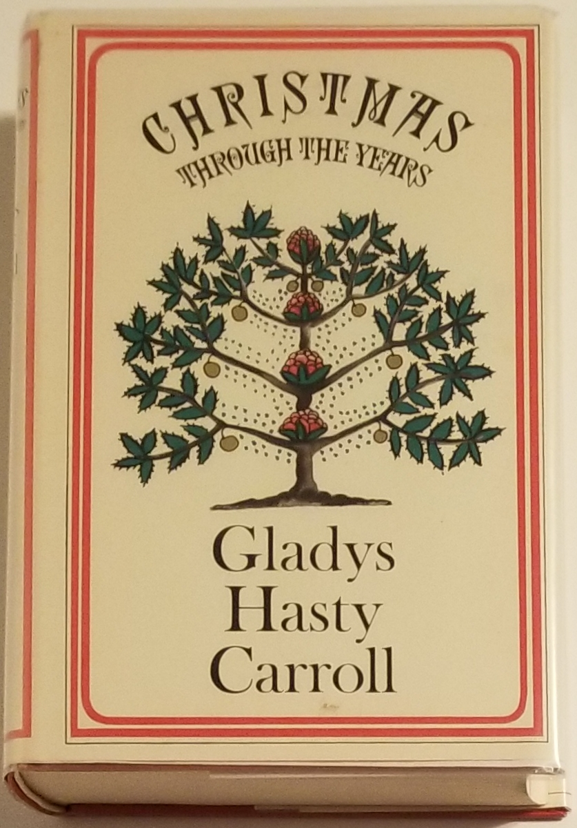 CHRISTMAS THROUGH THE YEARS. Glady Hasty Carroll.