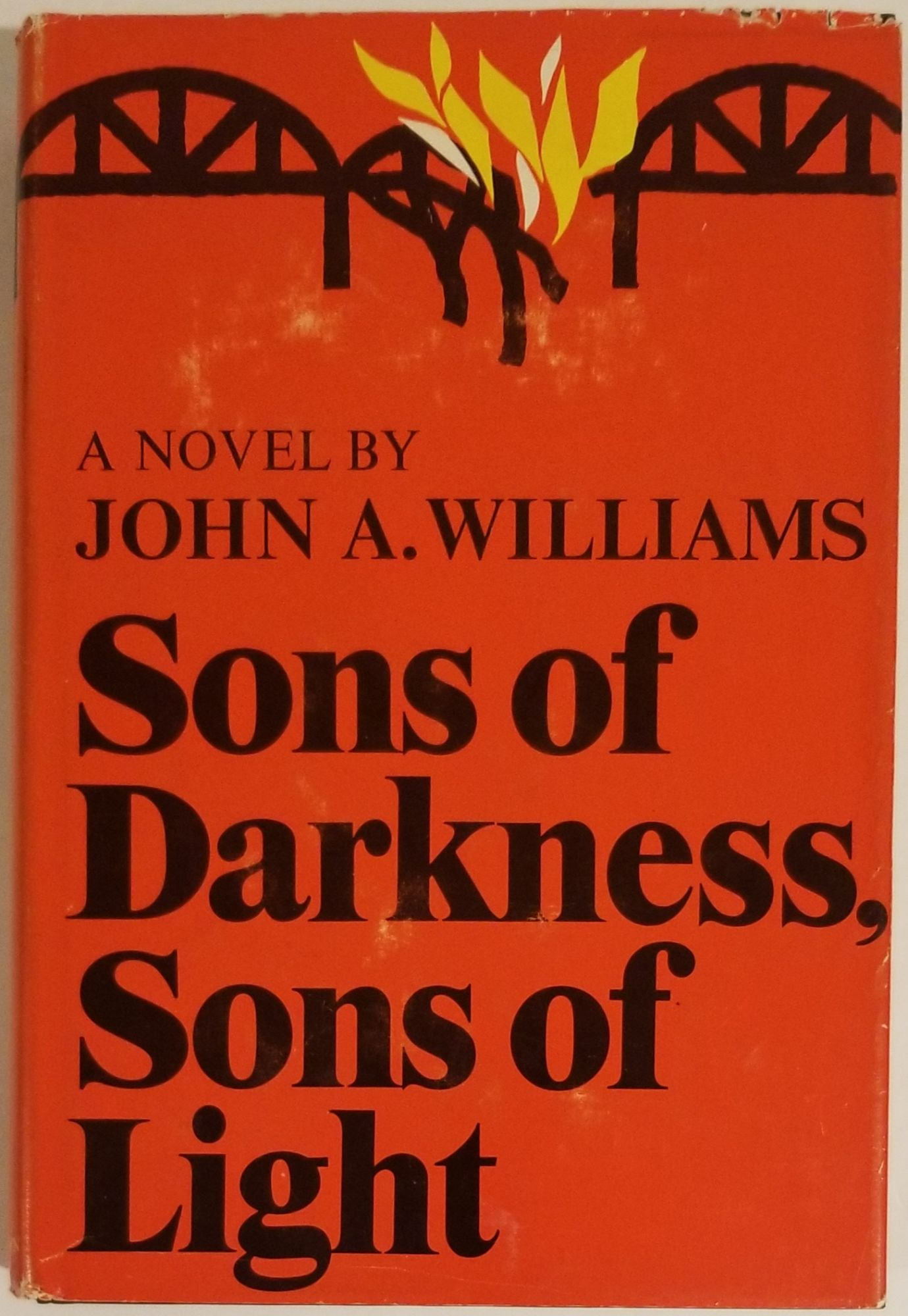 SONS OF DARKNESS, SONS OF LIGHT. John A. Williams.