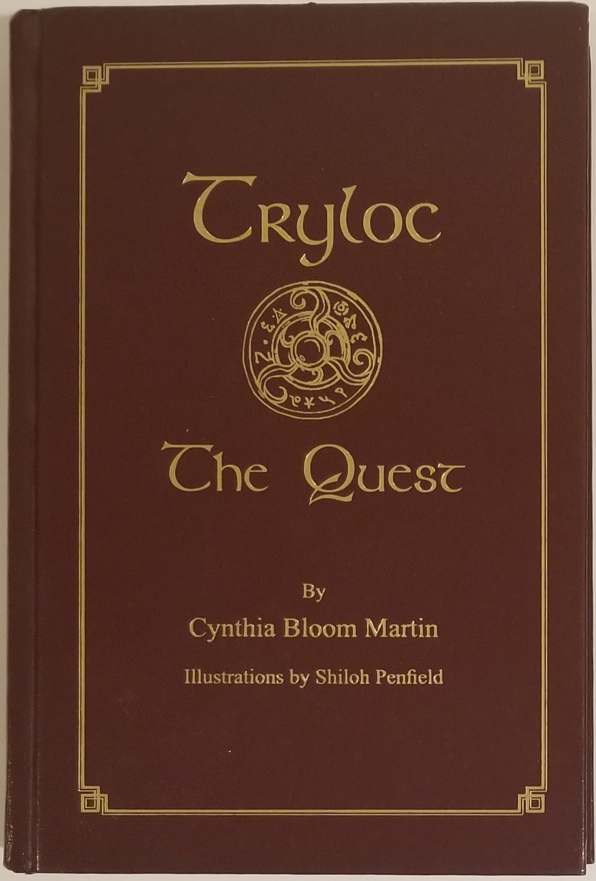 TRYLOC: THE QUEST. Cynthia Bloom Martin.