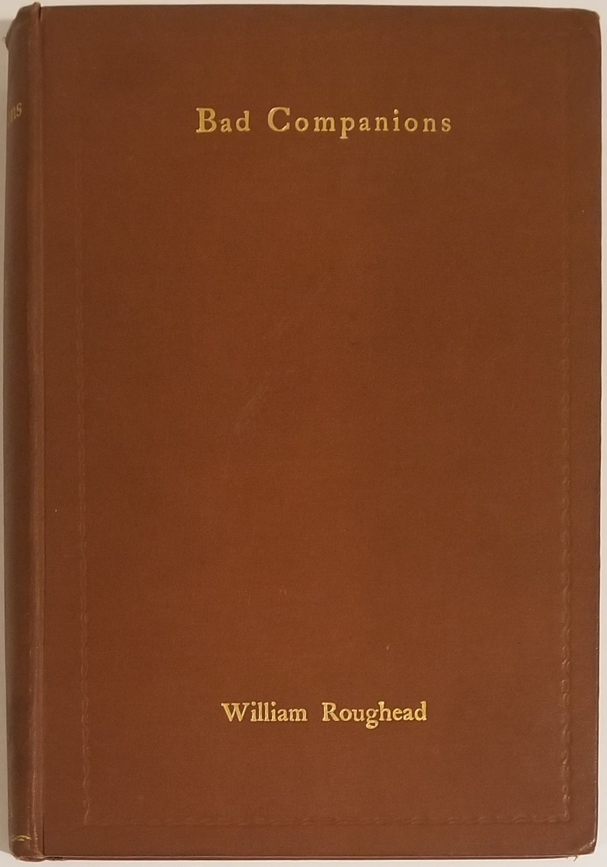 BAD COMPANIONS. William Roughead, Hugh Walpole.