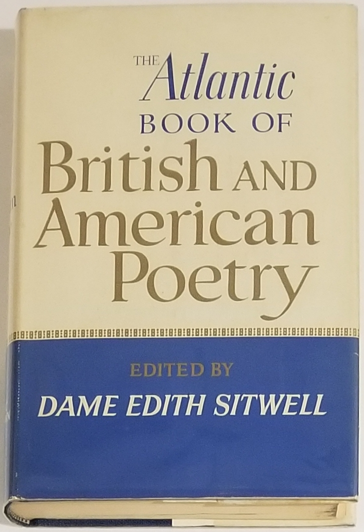 THE ATLANTIC BOOK OF BRITISH AND AMERICAN POETRY. Dame Edith Sitwell.