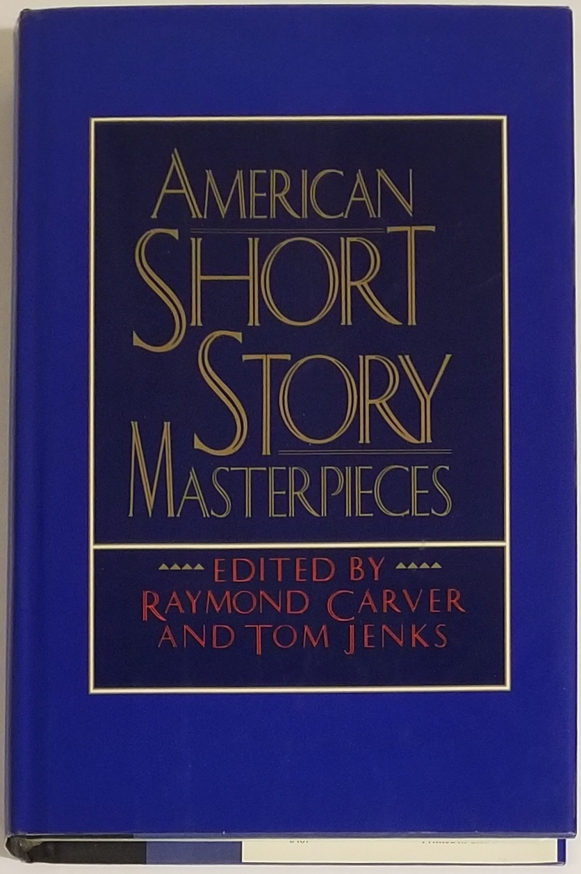 AMERICAN SHORT STORY MASTERPIECES. Raymond Carver, Tom Jenks.