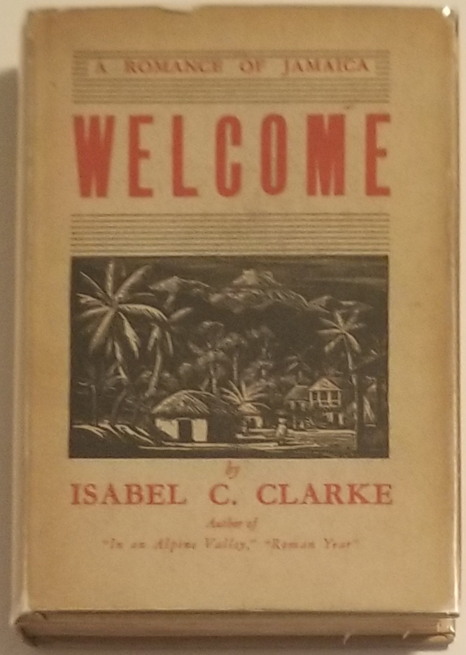 WELCOME. A Romance of Jamaica. Isabel Clarke.