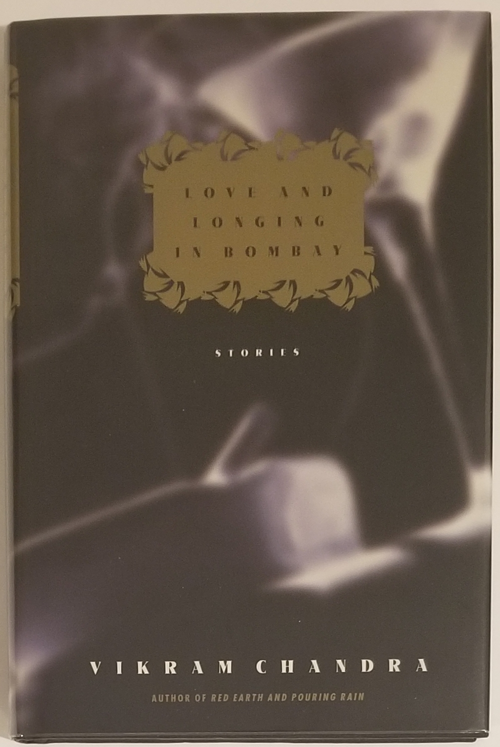 LOVE AND LONGING IN BOMBAY. Vikram Chandra.
