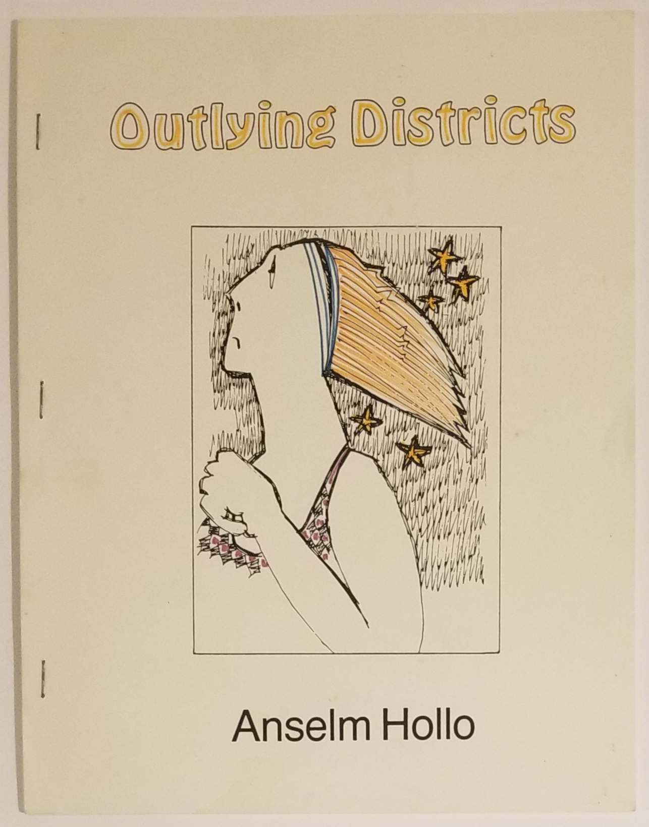 OUTLYING DISTRICTS. Poems. Anselm Hollo.