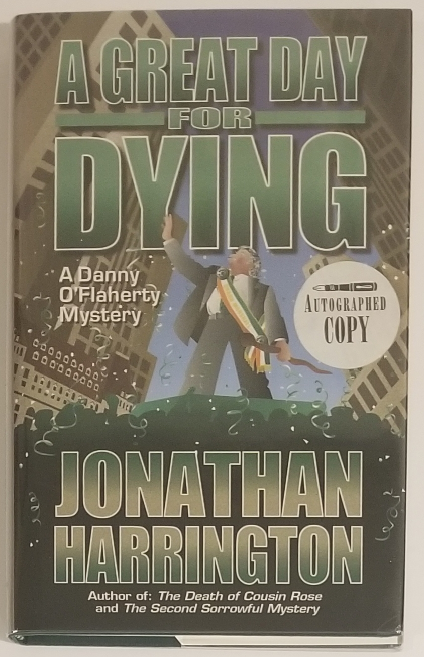 A GREAT DAY FOR DYING. A Danny O'Flaherty Mystery. Jonathan Harrington.