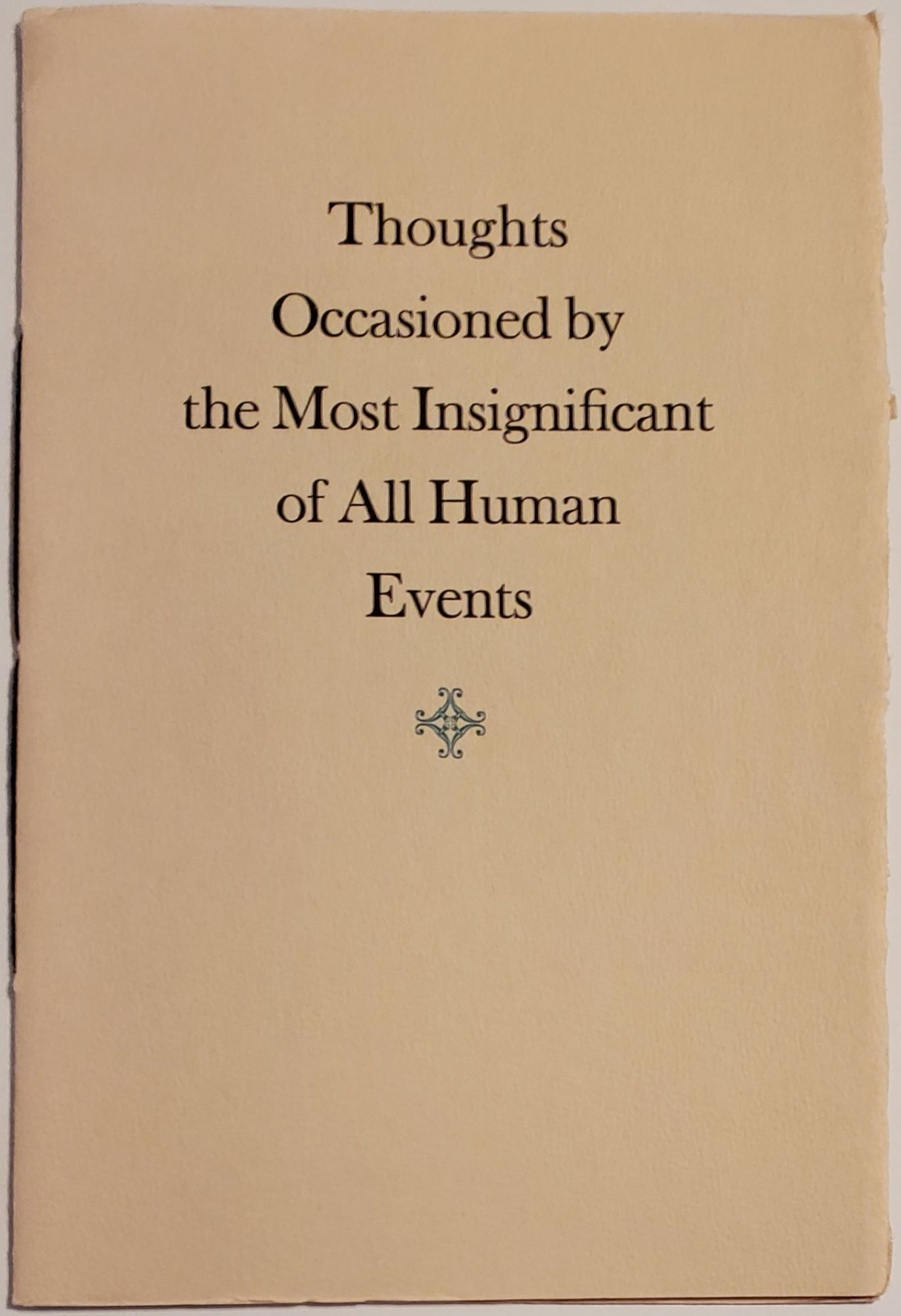 THOUGHTS OCCASIONED BY THE MOST INSIGNIFICANT OF ALL HUMAN EVENTS. Galway Kinnell.