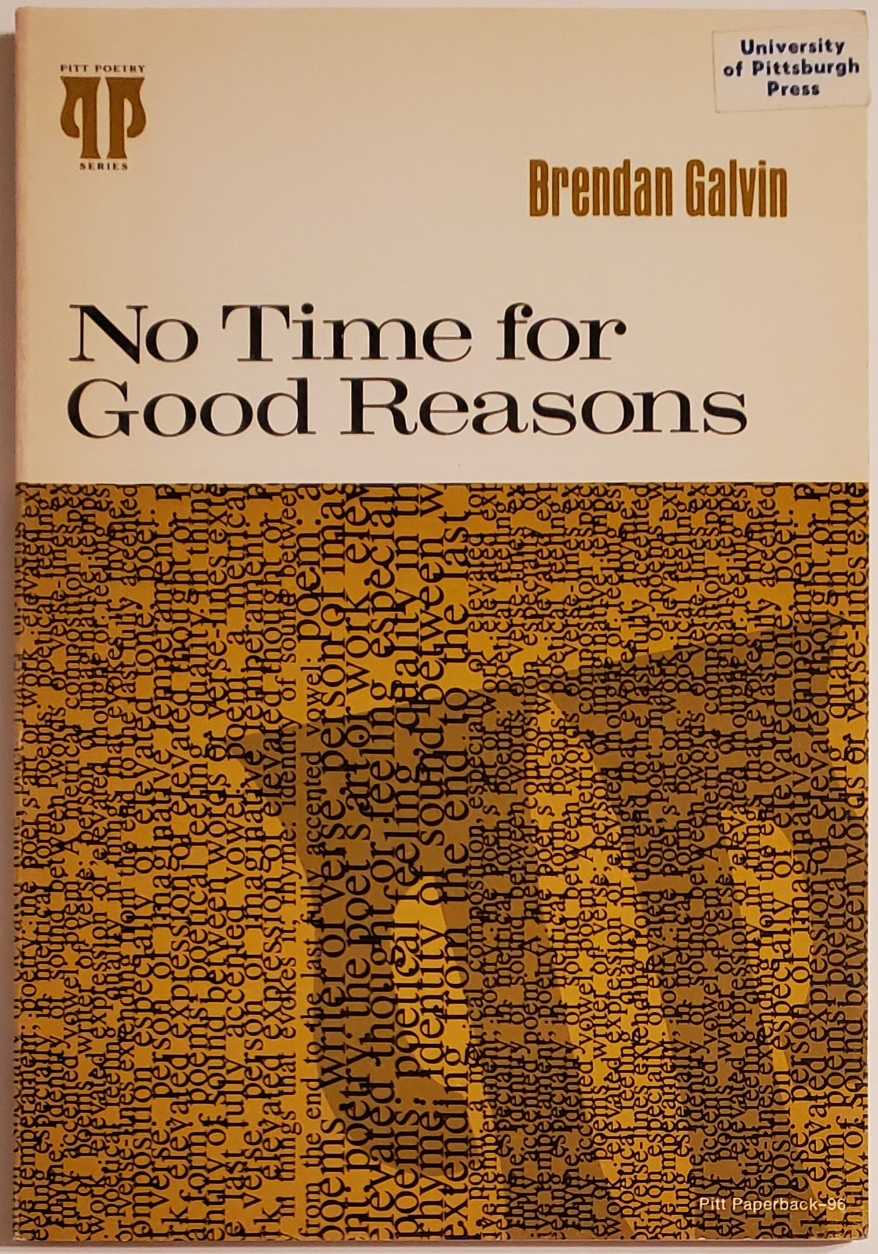 NO TIME FOR GOOD REASONS. Brendan Galvin.