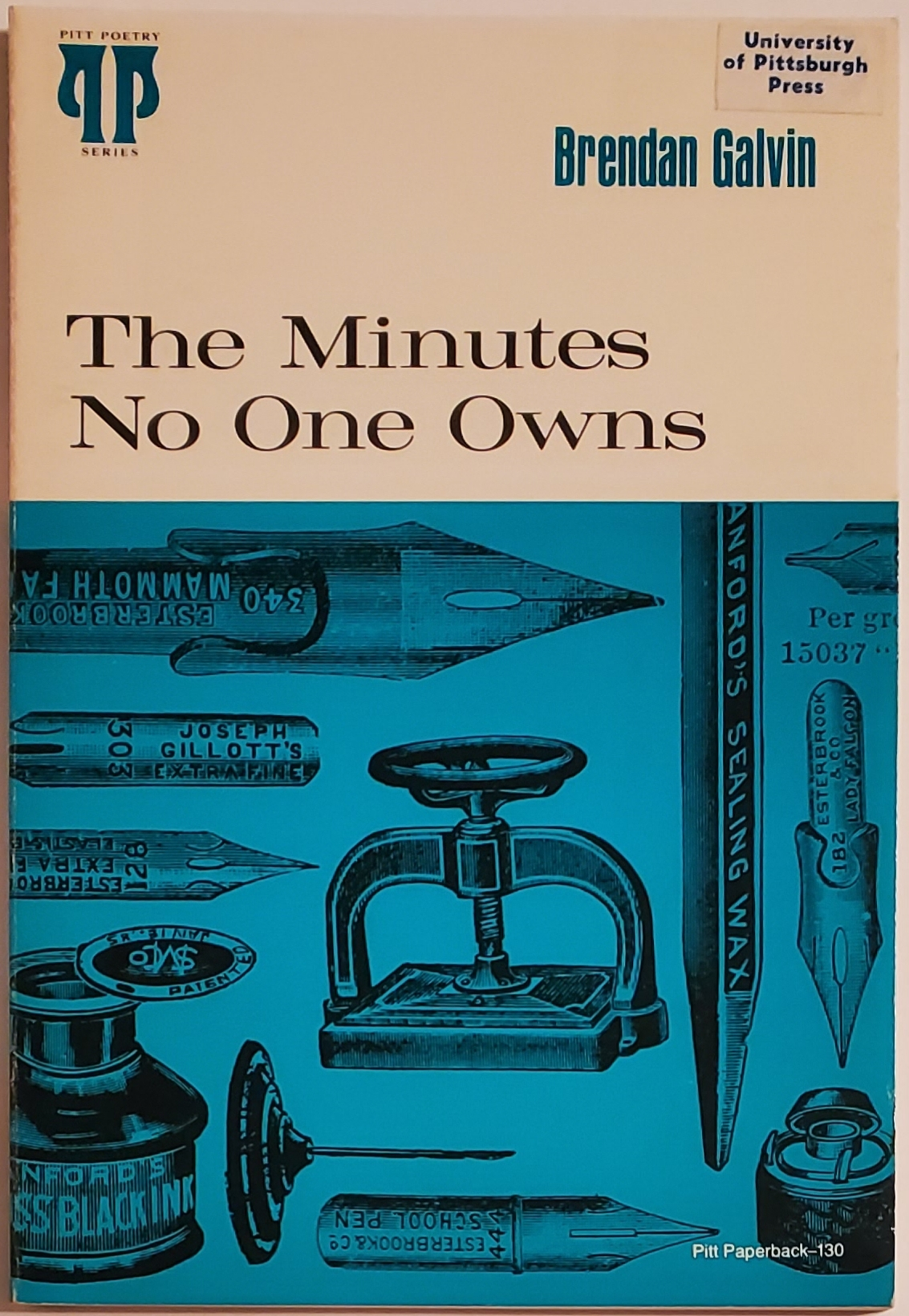 THE MINUTES NO ONE OWNS. Brendan Galvin.