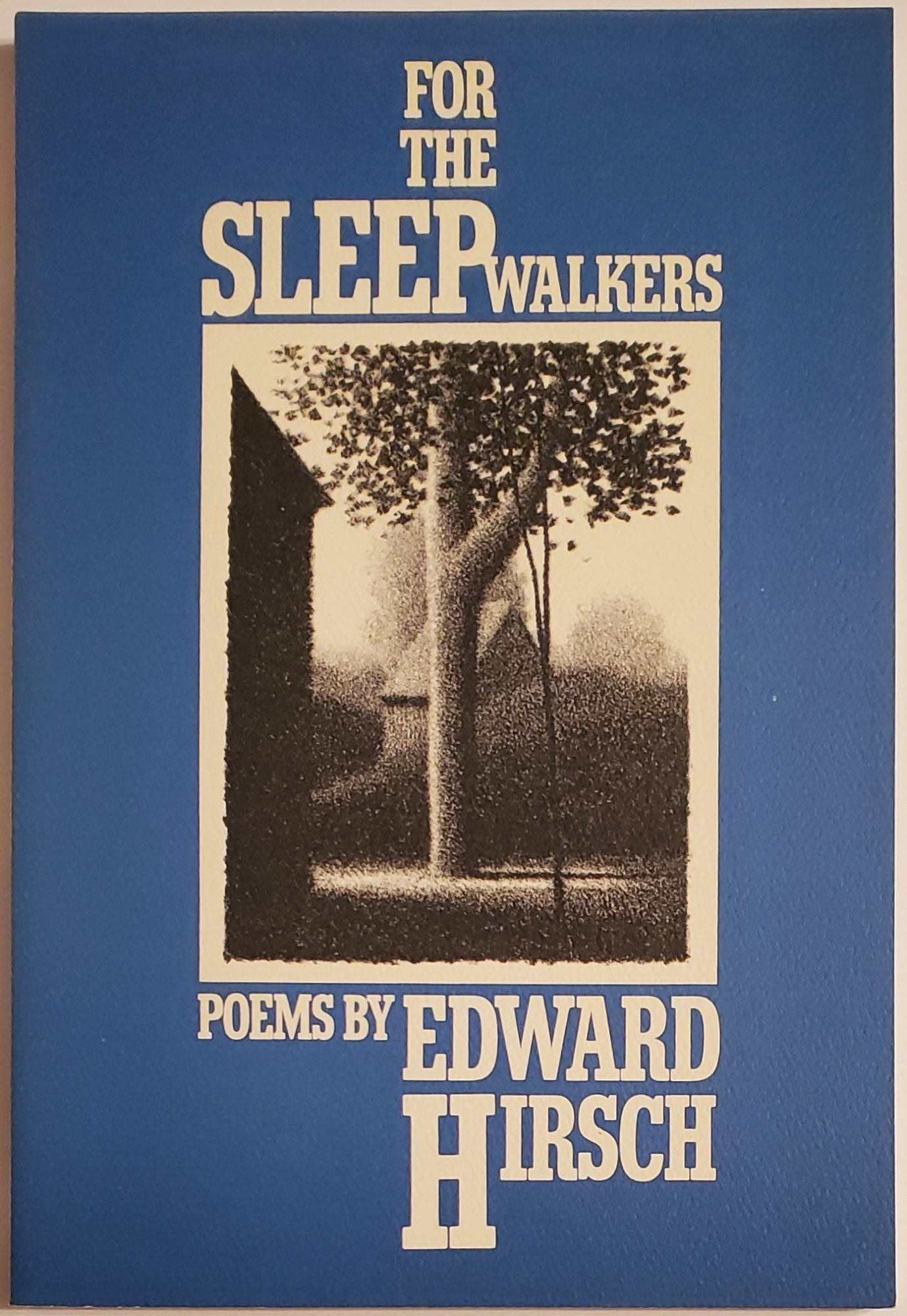 FOR THE SLEEPWALKERS. Edward Hirsch.