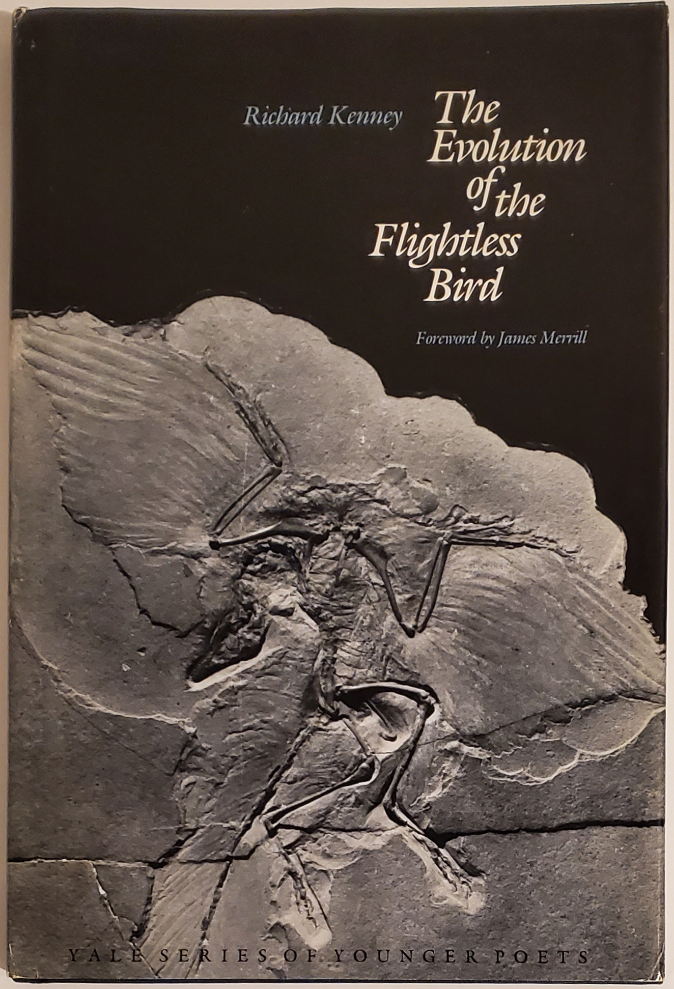 THE EVOLUTION OF THE FLIGHTLESS BIRD. Foreword by James Merrill. Richard Kenney.